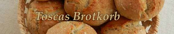Toscas Brotkorb